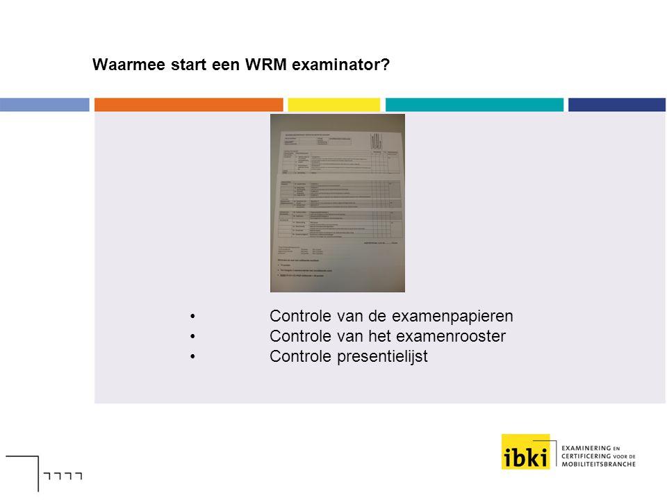 Waarmee start een WRM examinator