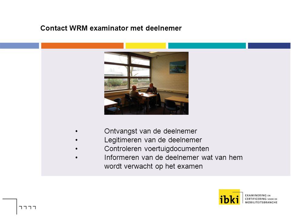 Contact WRM examinator met deelnemer