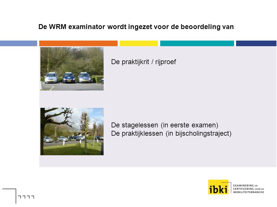 De WRM examinator wordt ingezet voor de beoordeling van