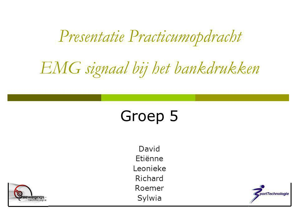 Presentatie Practicumopdracht EMG signaal bij het bankdrukken