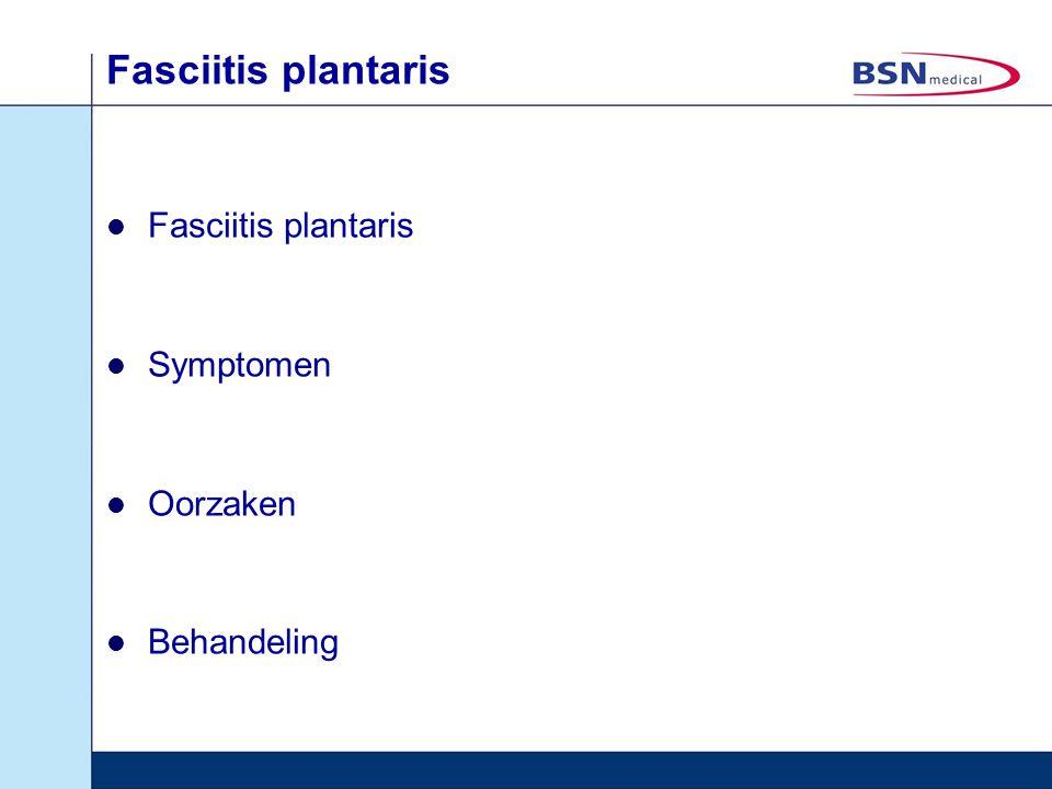 Fasciitis plantaris Fasciitis plantaris Symptomen Oorzaken Behandeling