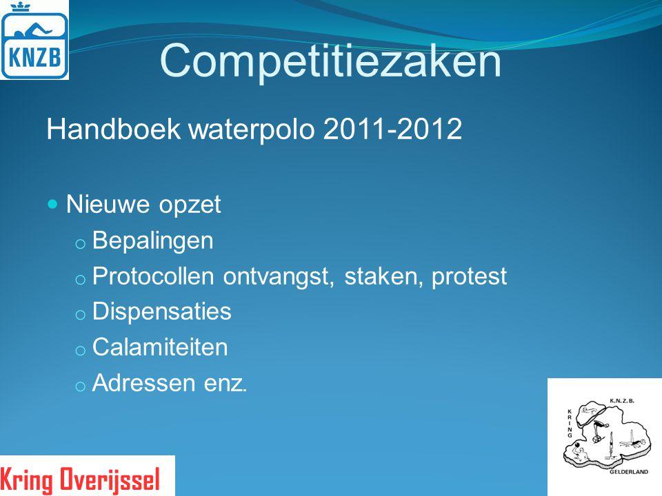 Competitiezaken Handboek waterpolo 2011-2012 Nieuwe opzet Bepalingen