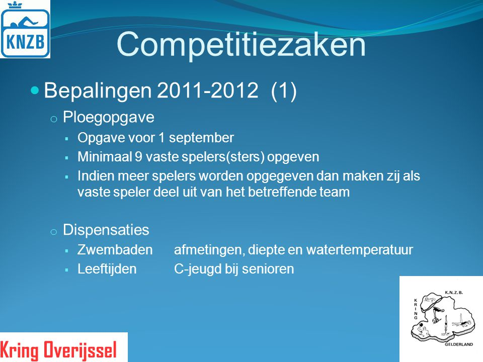 Competitiezaken Bepalingen 2011-2012 (1) Ploegopgave Dispensaties