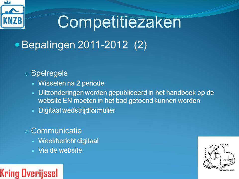 Competitiezaken Bepalingen 2011-2012 (2) Spelregels Communicatie