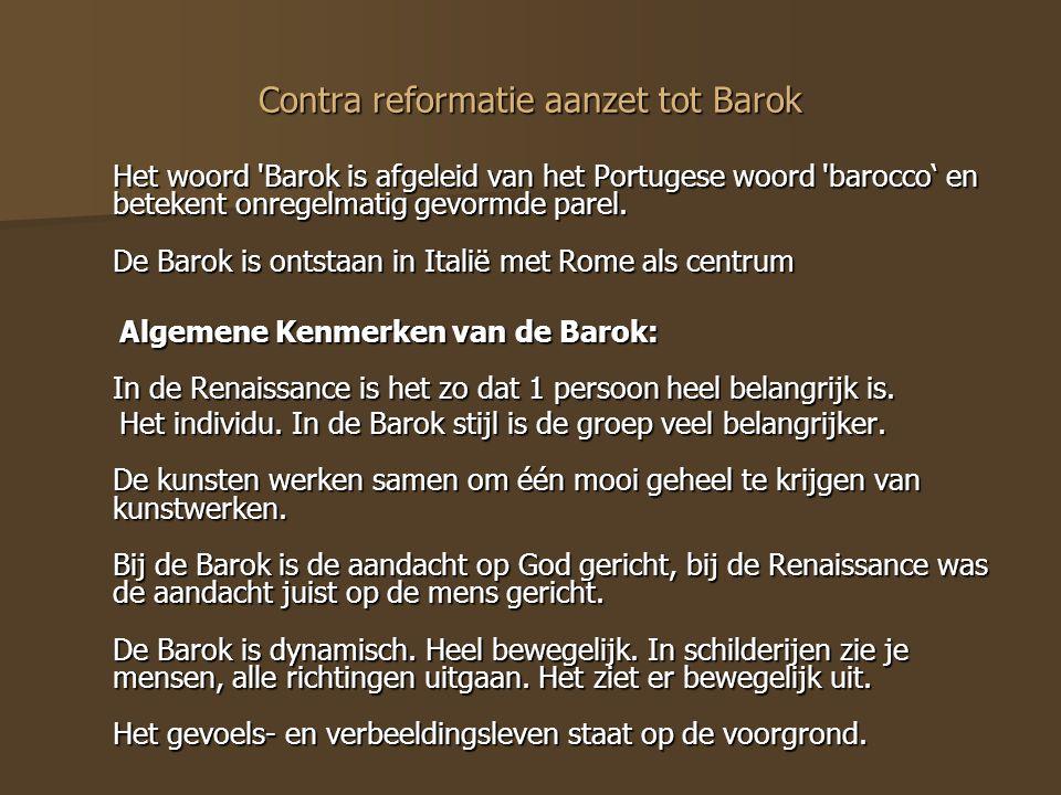 Contra reformatie aanzet tot Barok