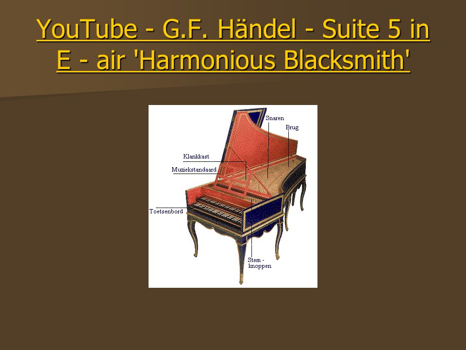 YouTube - G.F. Händel - Suite 5 in E - air Harmonious Blacksmith