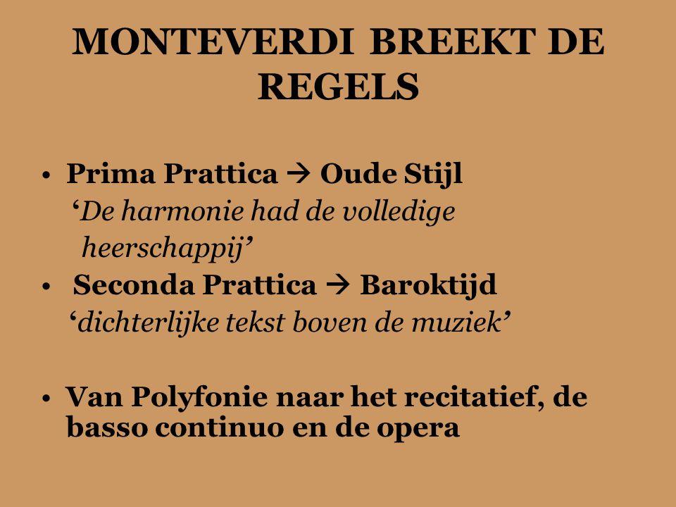 MONTEVERDI BREEKT DE REGELS