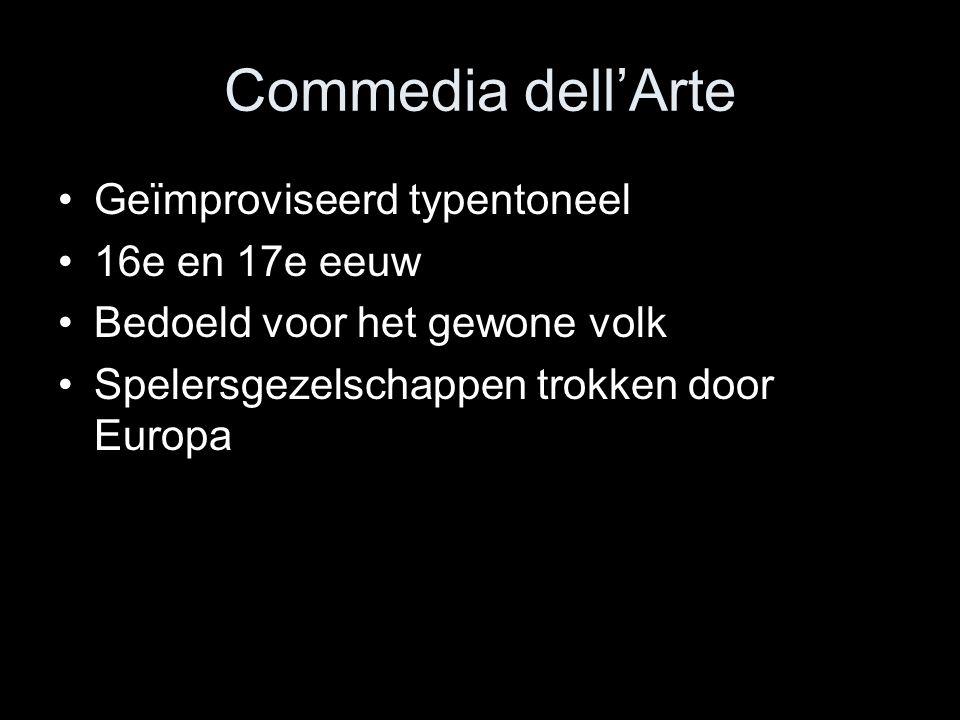 Commedia dell'Arte Geïmproviseerd typentoneel 16e en 17e eeuw