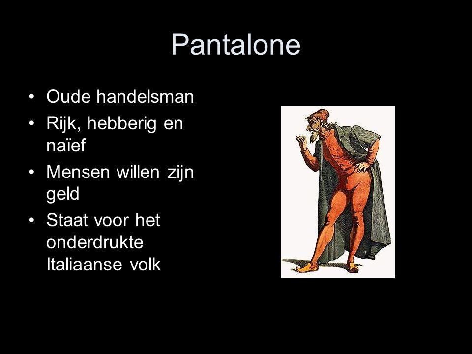 Pantalone Oude handelsman Rijk, hebberig en naïef