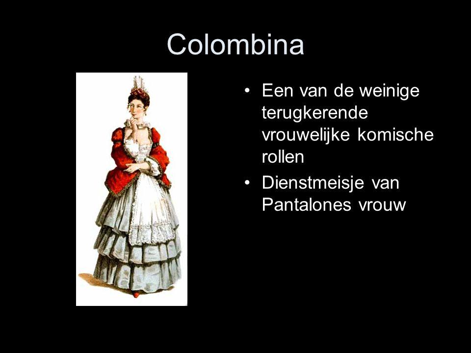 Colombina Een van de weinige terugkerende vrouwelijke komische rollen