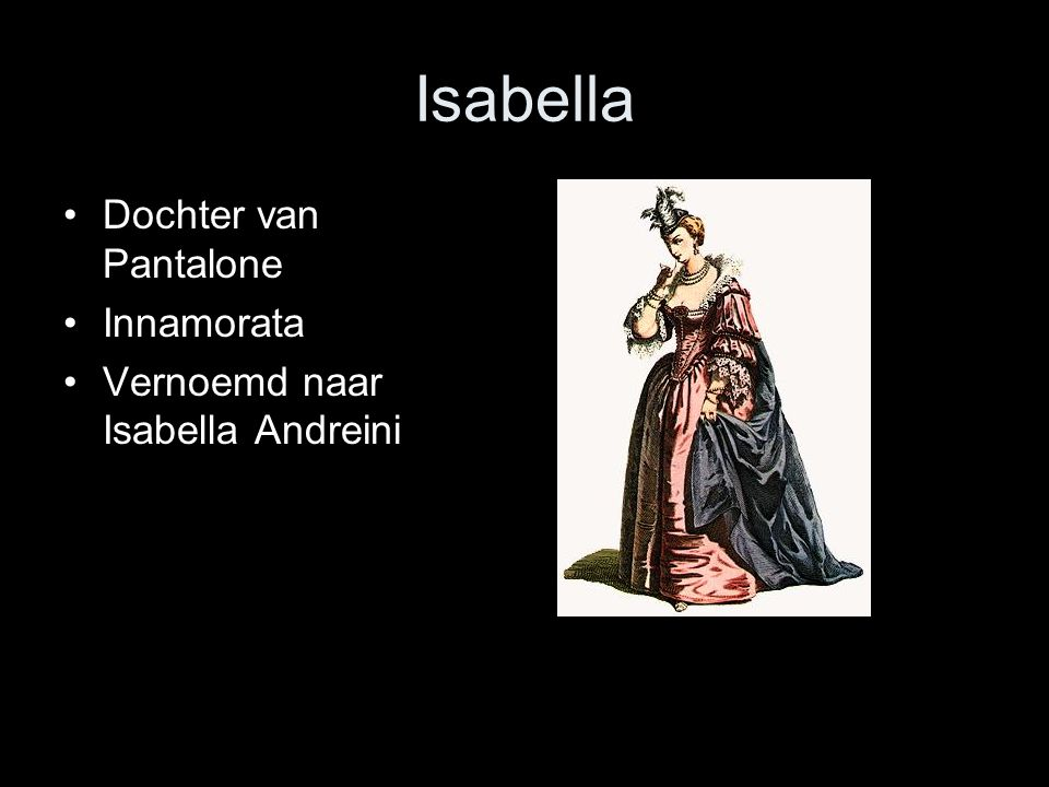 Isabella Dochter van Pantalone Innamorata