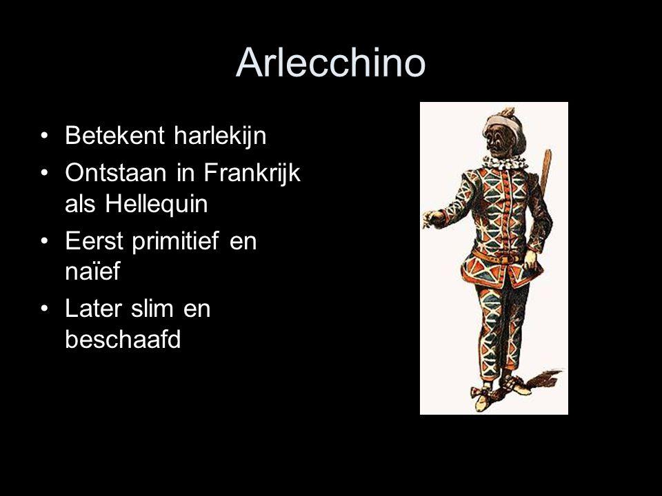 Arlecchino Betekent harlekijn Ontstaan in Frankrijk als Hellequin