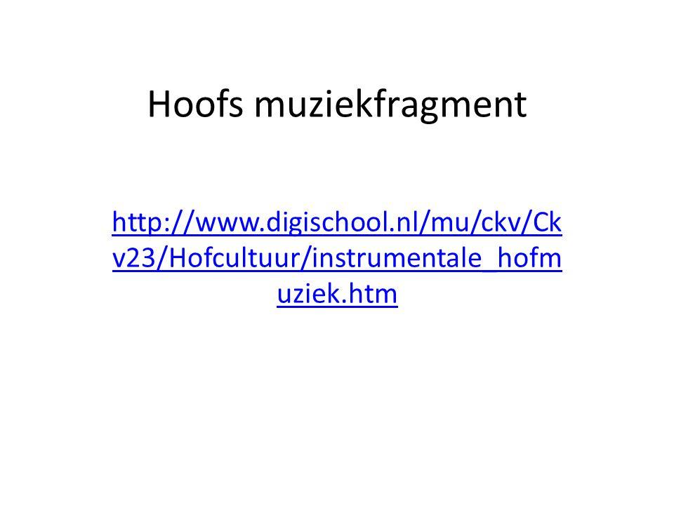 Hoofs muziekfragment http://www.digischool.nl/mu/ckv/Ckv23/Hofcultuur/instrumentale_hofmuziek.htm