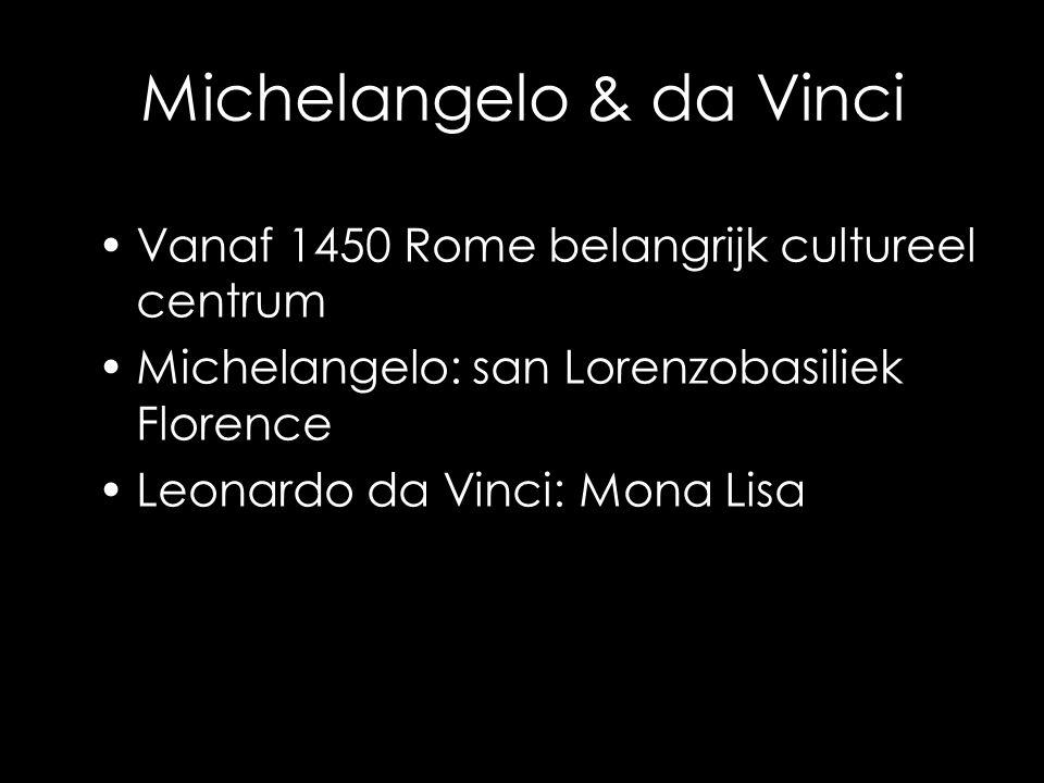 Michelangelo & da Vinci
