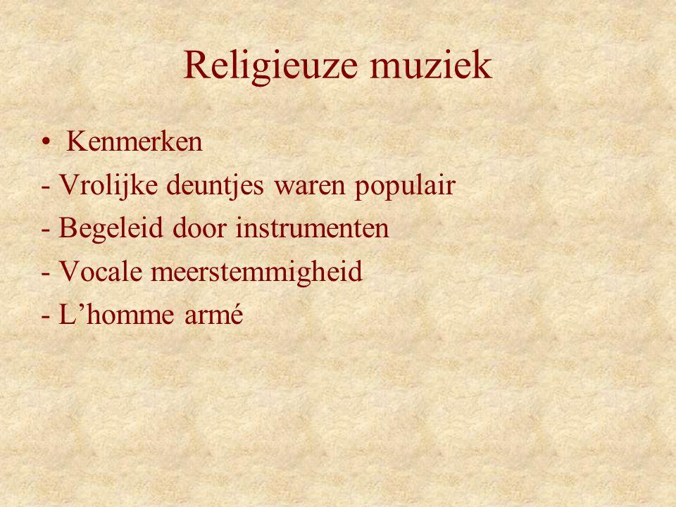 Religieuze muziek Kenmerken - Vrolijke deuntjes waren populair