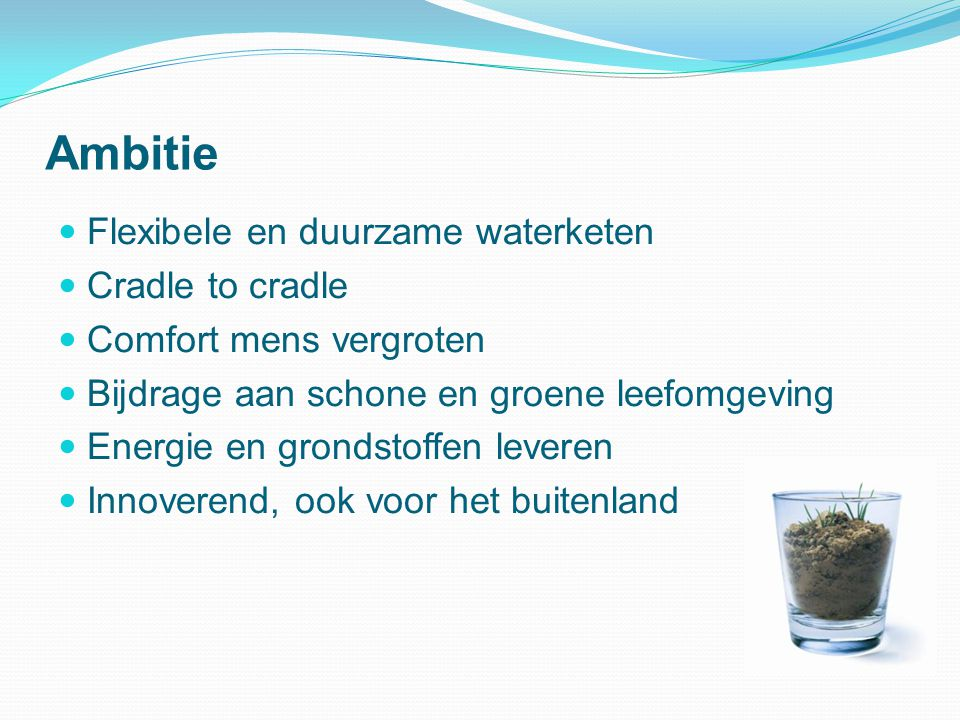 Ambitie Flexibele en duurzame waterketen Cradle to cradle