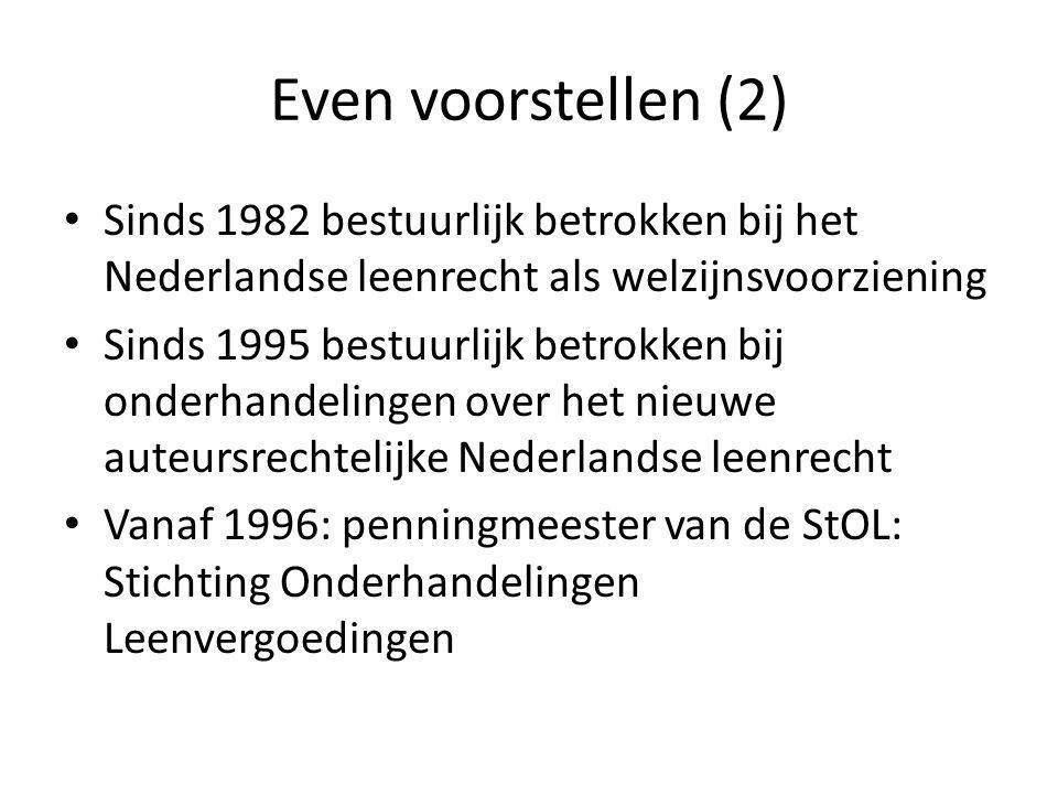 Even voorstellen (2) Sinds 1982 bestuurlijk betrokken bij het Nederlandse leenrecht als welzijnsvoorziening.
