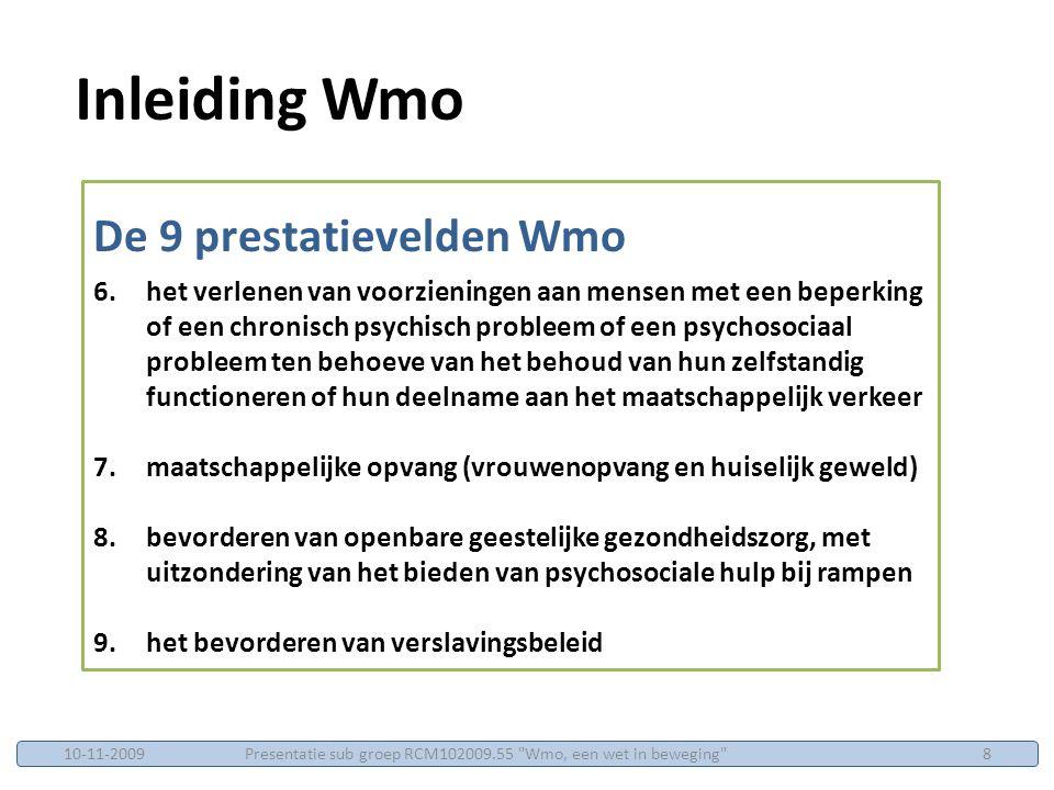 Presentatie sub groep RCM102009.55 Wmo, een wet in beweging