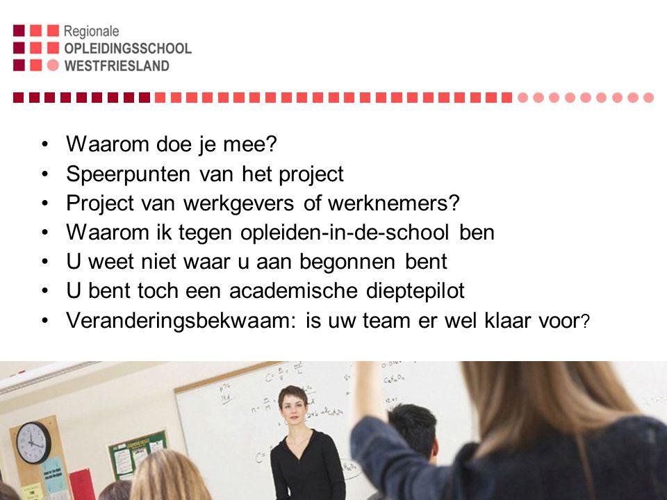 Waarom doe je mee Speerpunten van het project. Project van werkgevers of werknemers Waarom ik tegen opleiden-in-de-school ben.