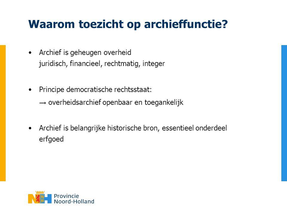 Waarom toezicht op archieffunctie