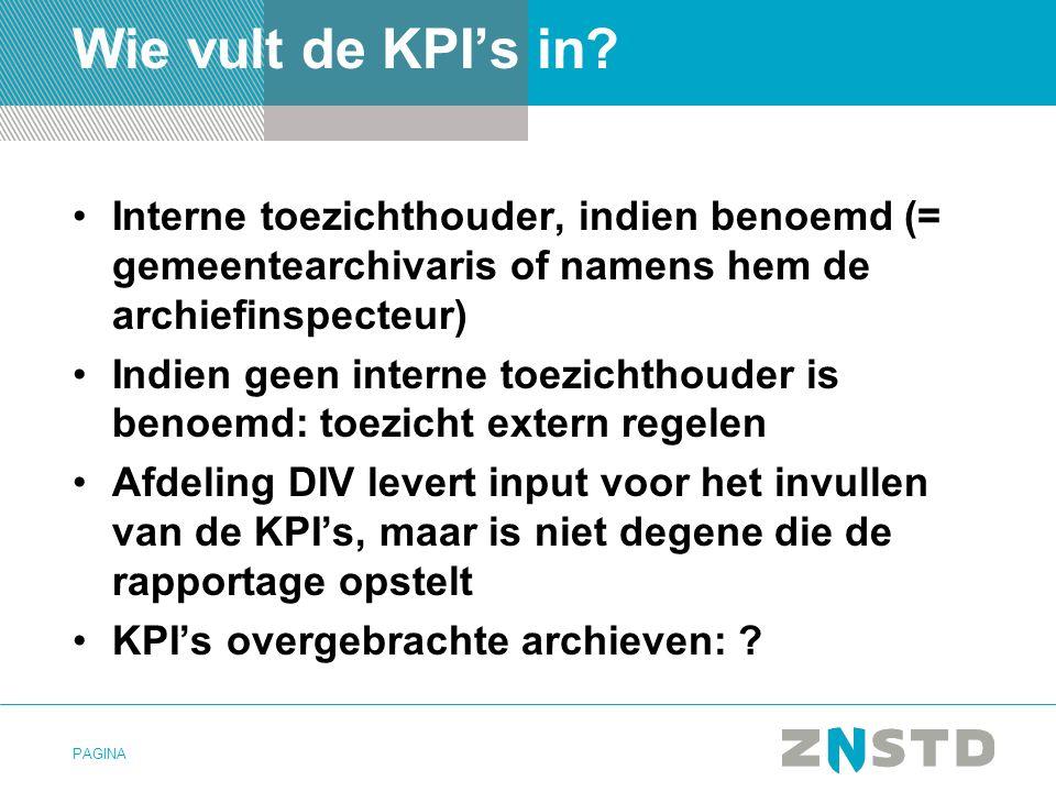 Wie vult de KPI's in Interne toezichthouder, indien benoemd (= gemeentearchivaris of namens hem de archiefinspecteur)