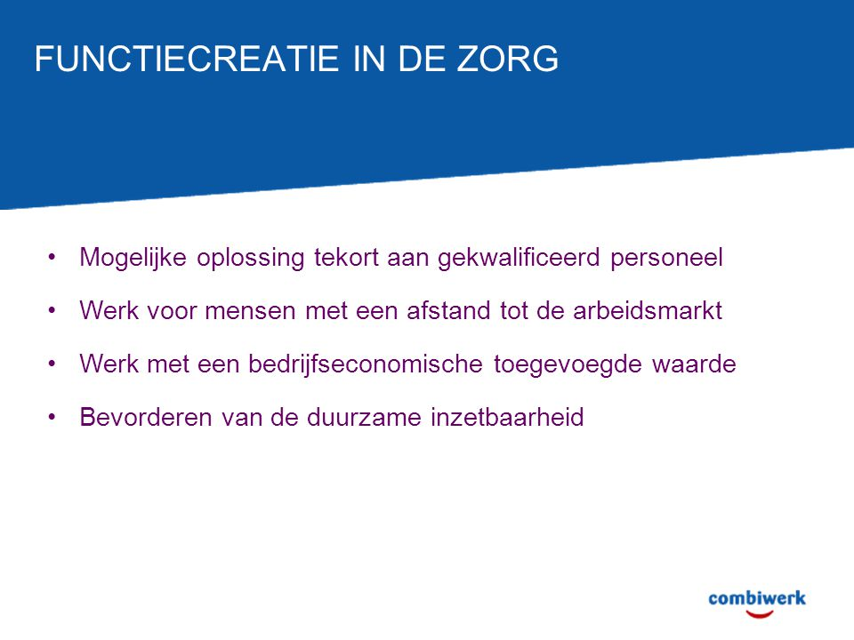 FUNCTIECREATIE IN DE ZORG