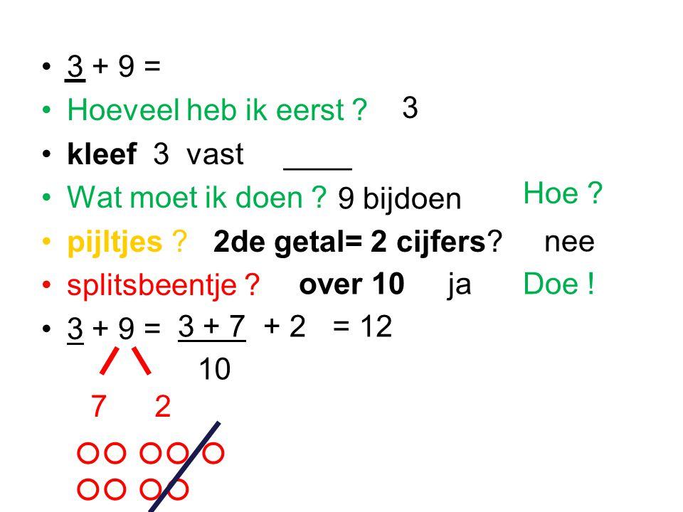 3 + 9 = Hoeveel heb ik eerst kleef 3 vast ____. Wat moet ik doen pijltjes 2de getal= 2 cijfers