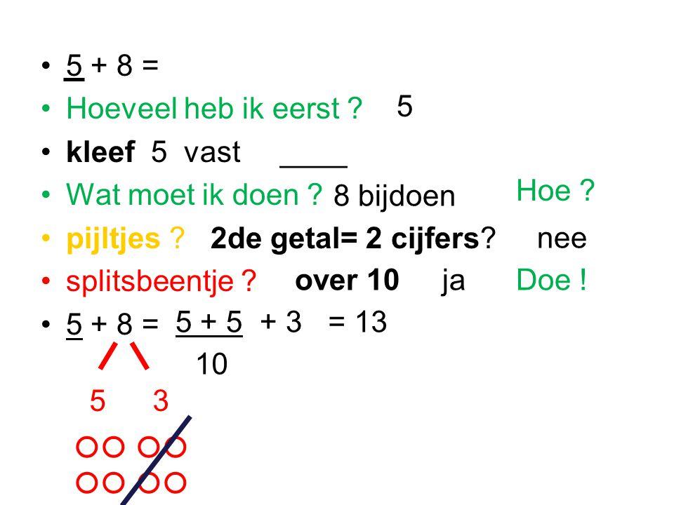 5 + 8 = Hoeveel heb ik eerst kleef 5 vast ____. Wat moet ik doen pijltjes 2de getal= 2 cijfers