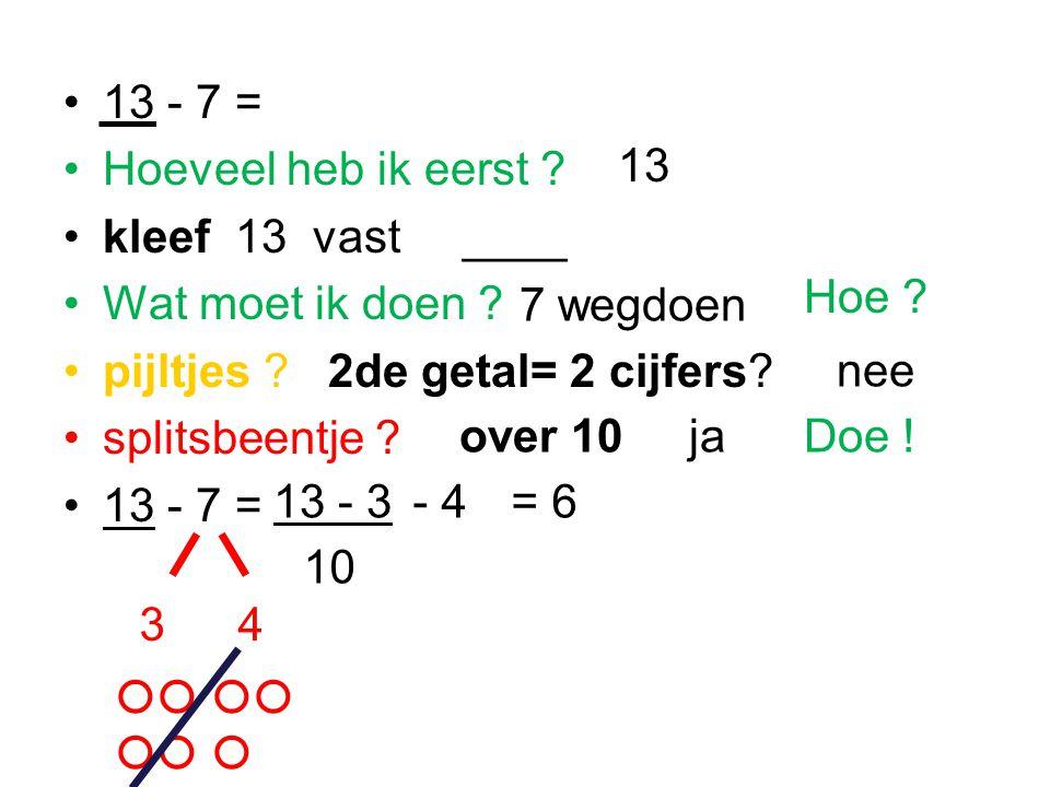 13 - 7 = Hoeveel heb ik eerst kleef 13 vast ____. Wat moet ik doen pijltjes 2de getal= 2 cijfers