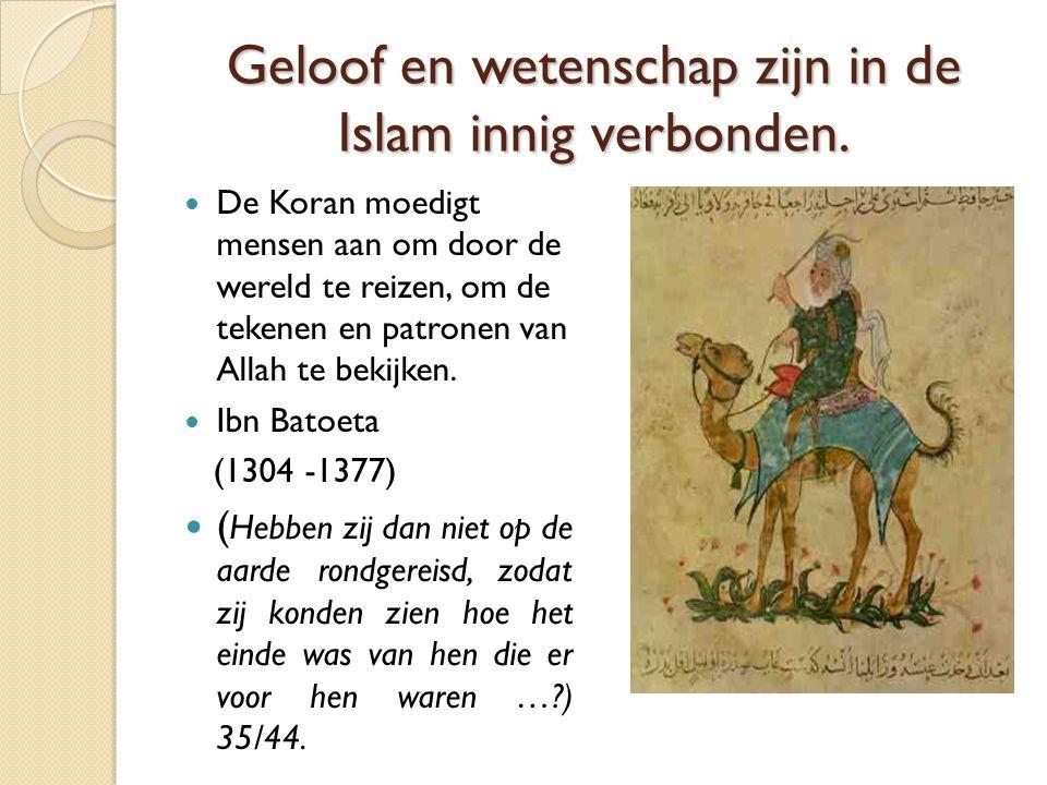 Geloof en wetenschap zijn in de Islam innig verbonden.
