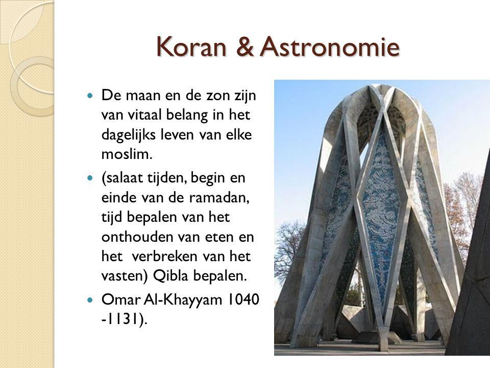 Koran & Astronomie De maan en de zon zijn van vitaal belang in het dagelijks leven van elke moslim.