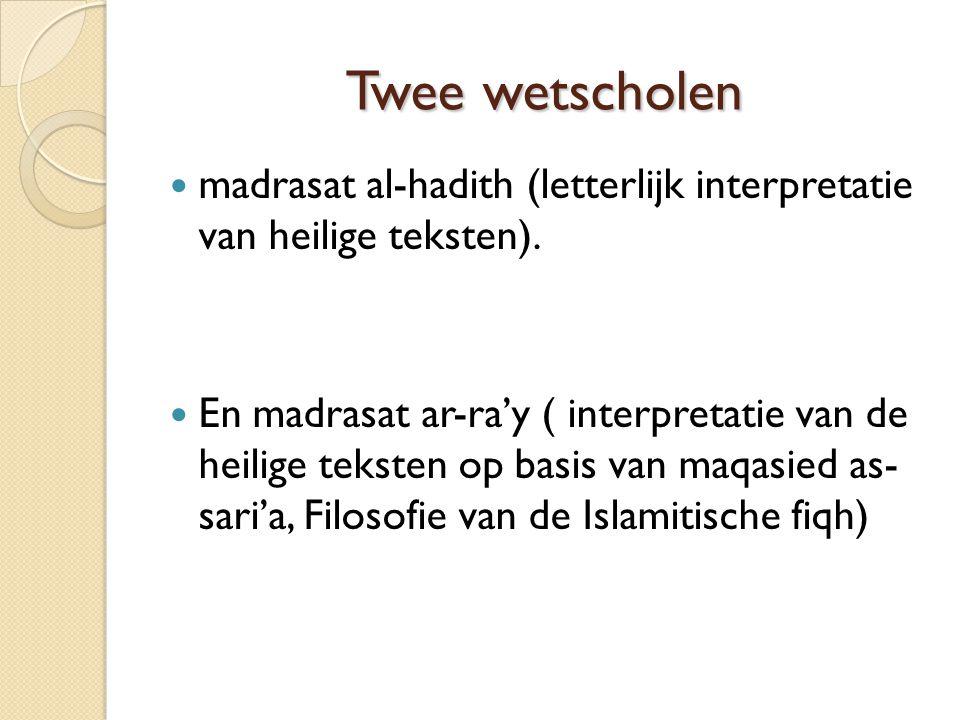 Twee wetscholen madrasat al-hadith (letterlijk interpretatie van heilige teksten).