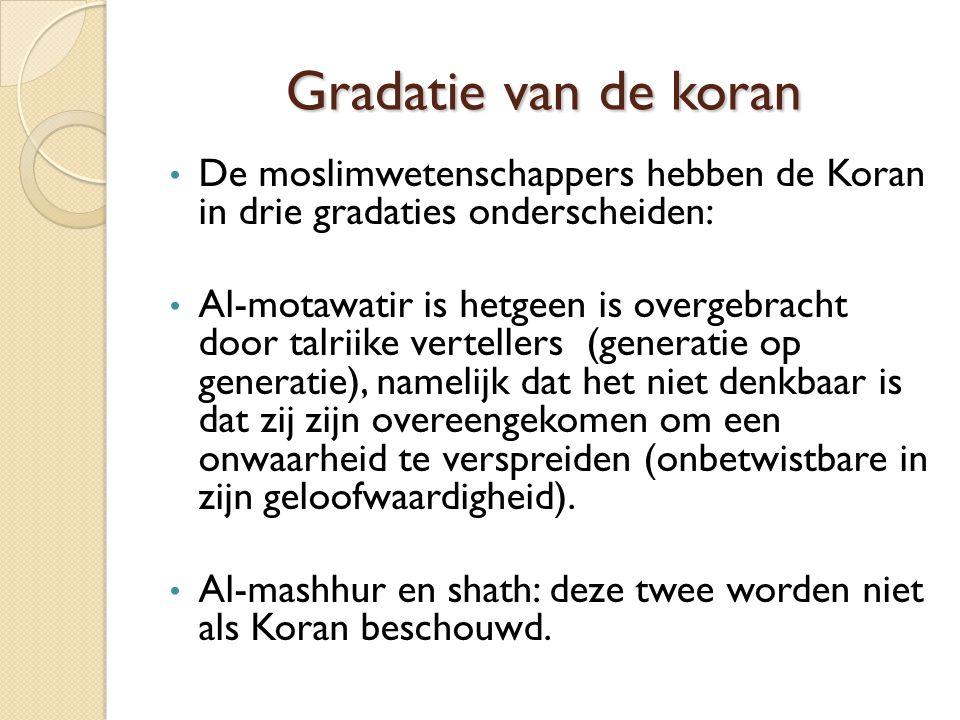 Gradatie van de koran De moslimwetenschappers hebben de Koran in drie gradaties onderscheiden: