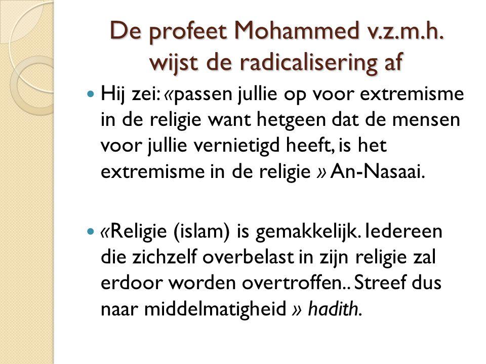 De profeet Mohammed v.z.m.h. wijst de radicalisering af