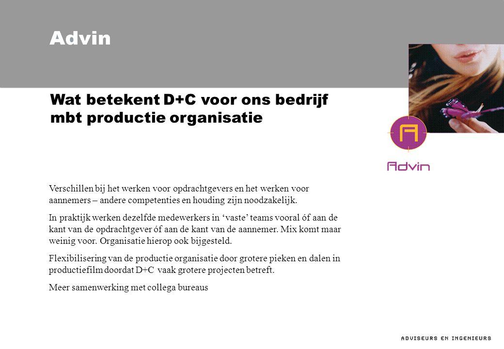 Wat betekent D+C voor ons bedrijf mbt productie organisatie