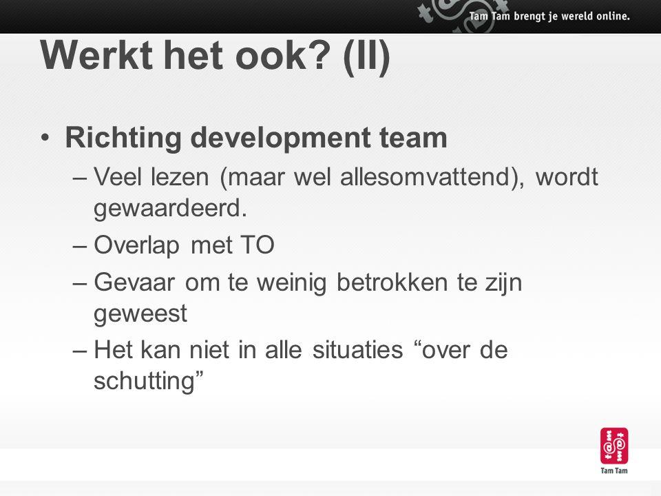 Werkt het ook (II) Richting development team