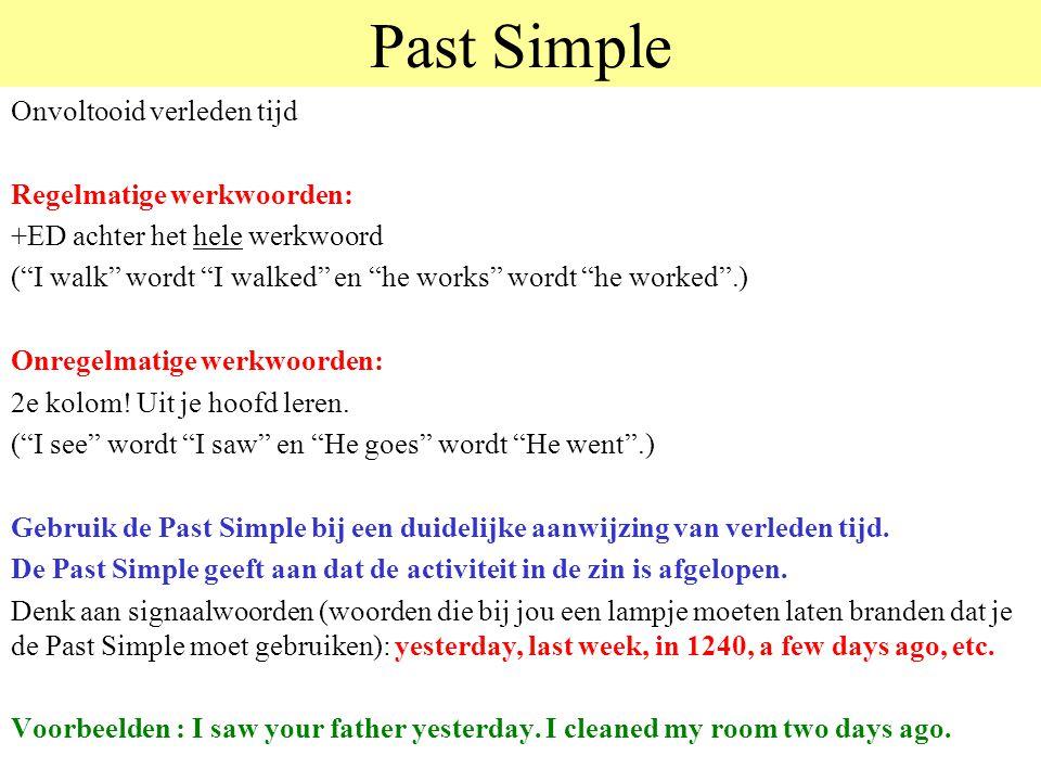 Past Simple Onvoltooid verleden tijd Regelmatige werkwoorden: