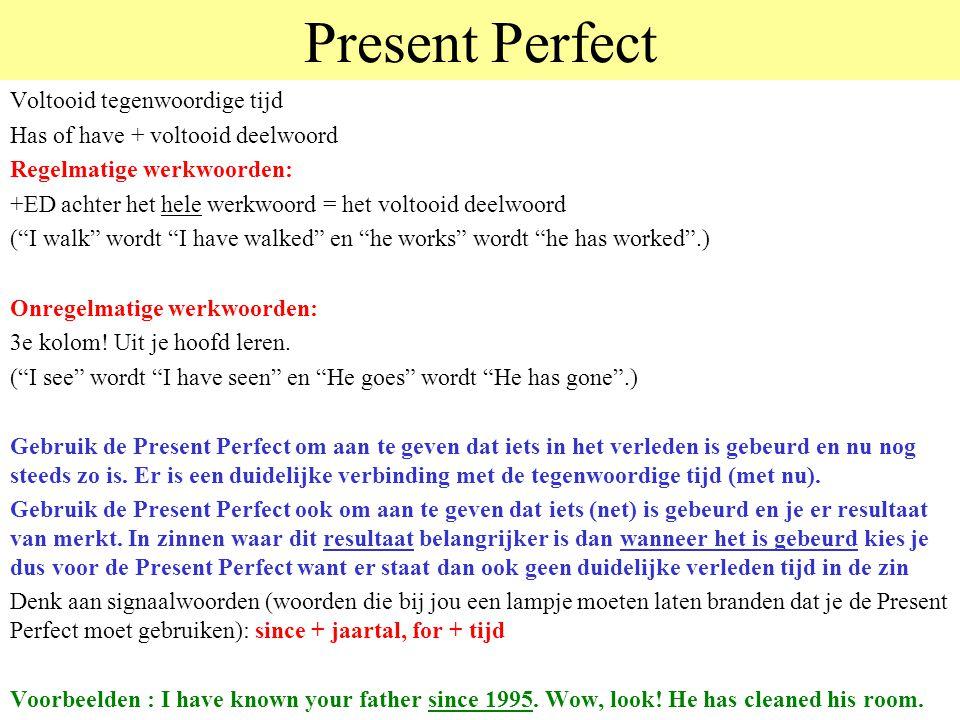 Present Perfect Voltooid tegenwoordige tijd