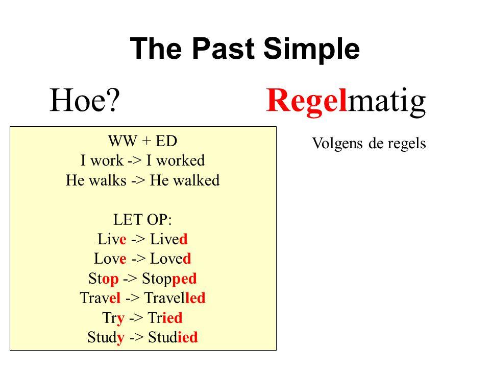 Hoe Regelmatig The Past Simple WW + ED Volgens de regels