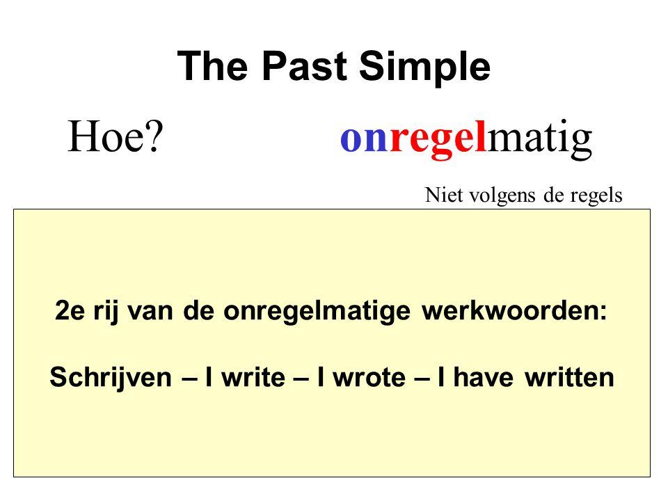 Hoe onregelmatig The Past Simple