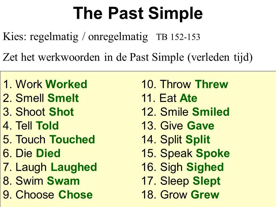 The Past Simple Kies: regelmatig / onregelmatig