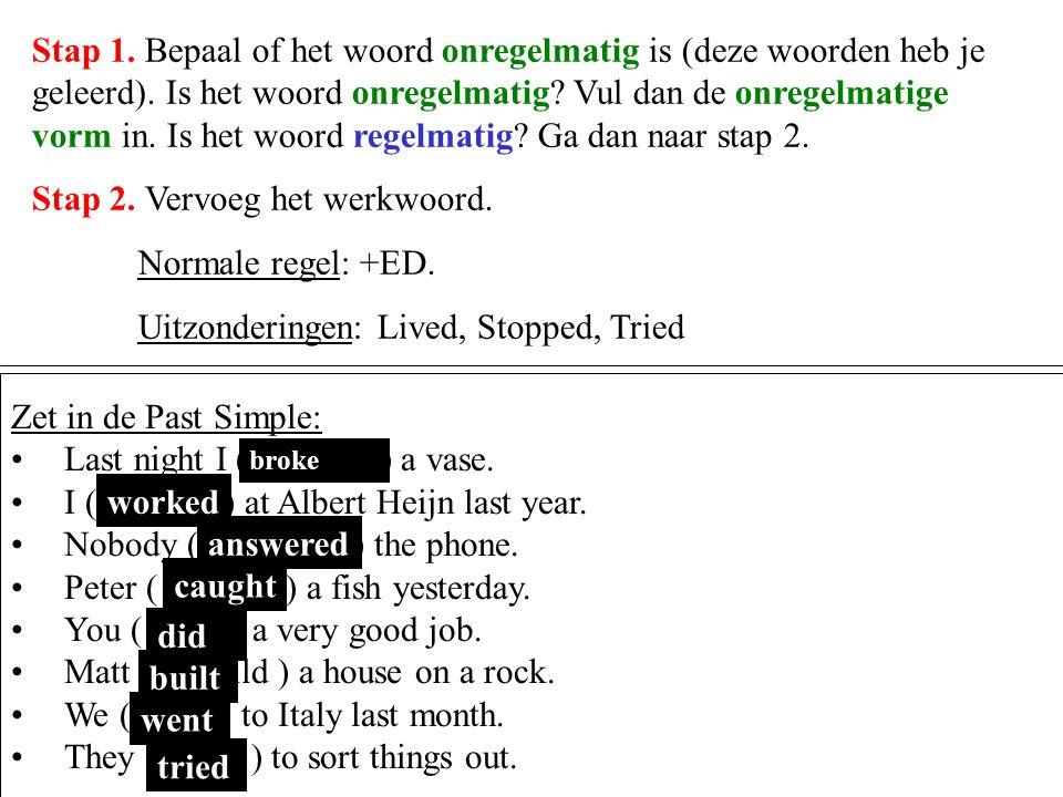 Stap 2. Vervoeg het werkwoord. Normale regel: +ED.