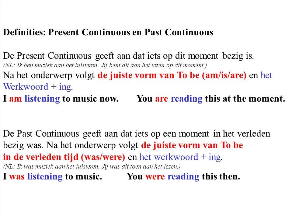 Definities: Present Continuous en Past Continuous