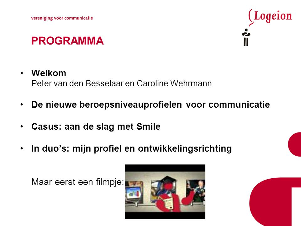 PROGRAMMA Welkom Peter van den Besselaar en Caroline Wehrmann