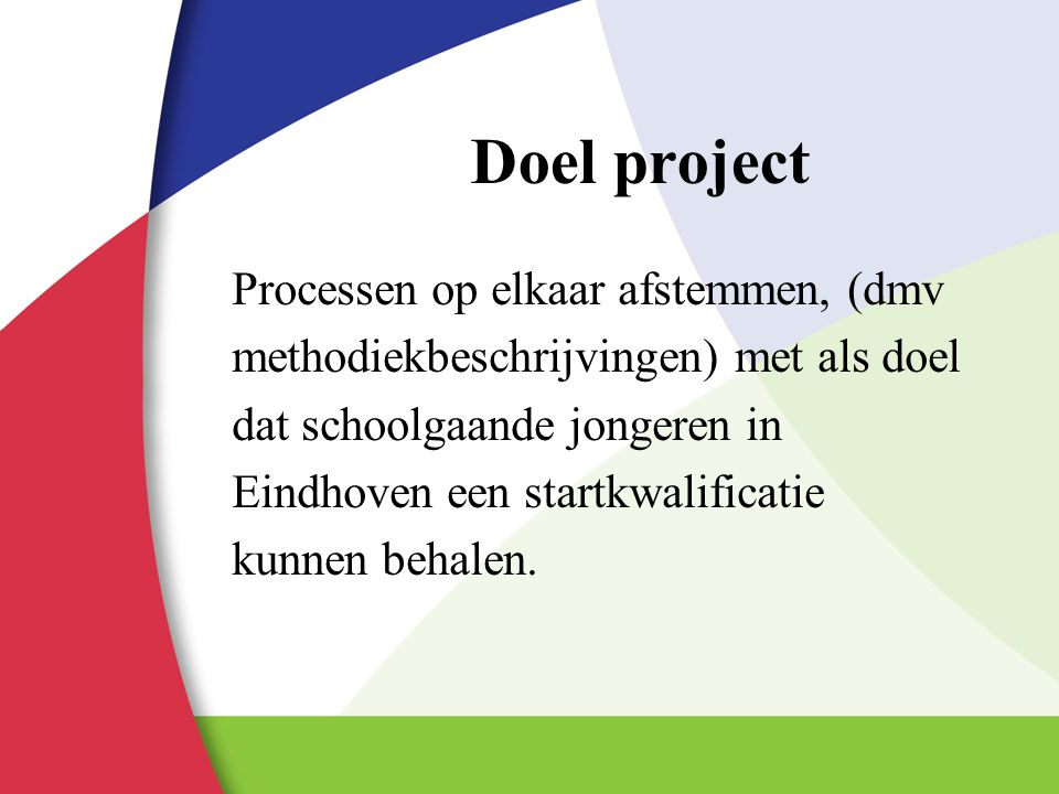 Doel project Processen op elkaar afstemmen, (dmv