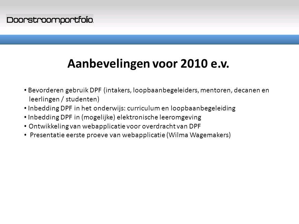 Aanbevelingen voor 2010 e.v. Bevorderen gebruik DPF (intakers, loopbaanbegeleiders, mentoren, decanen en.