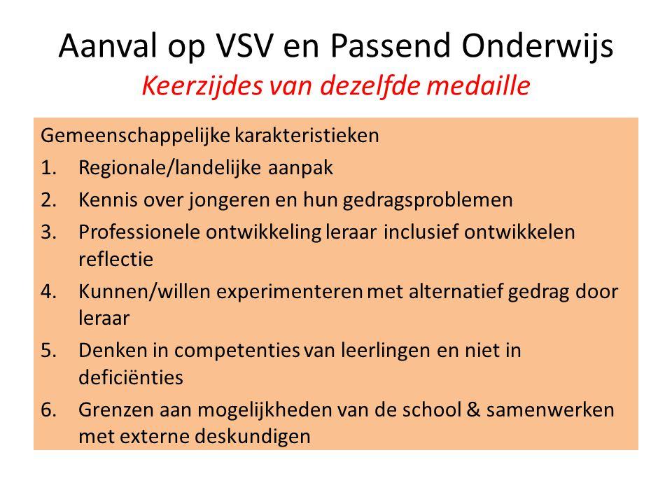 Aanval op VSV en Passend Onderwijs Keerzijdes van dezelfde medaille
