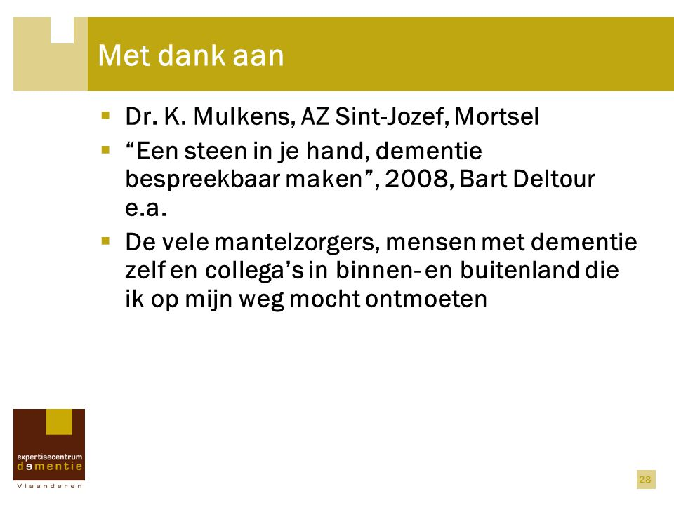 Met dank aan Dr. K. Mulkens, AZ Sint-Jozef, Mortsel