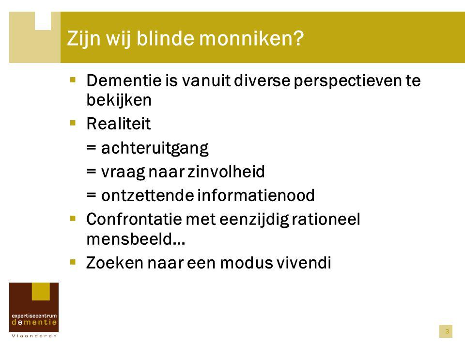 Zijn wij blinde monniken