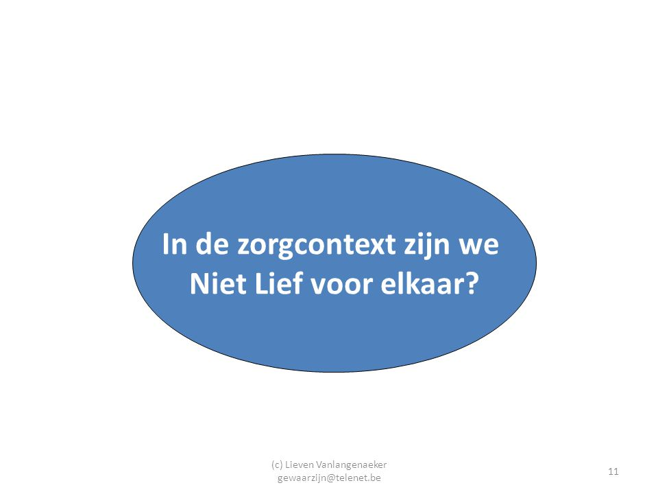 In de zorgcontext zijn we